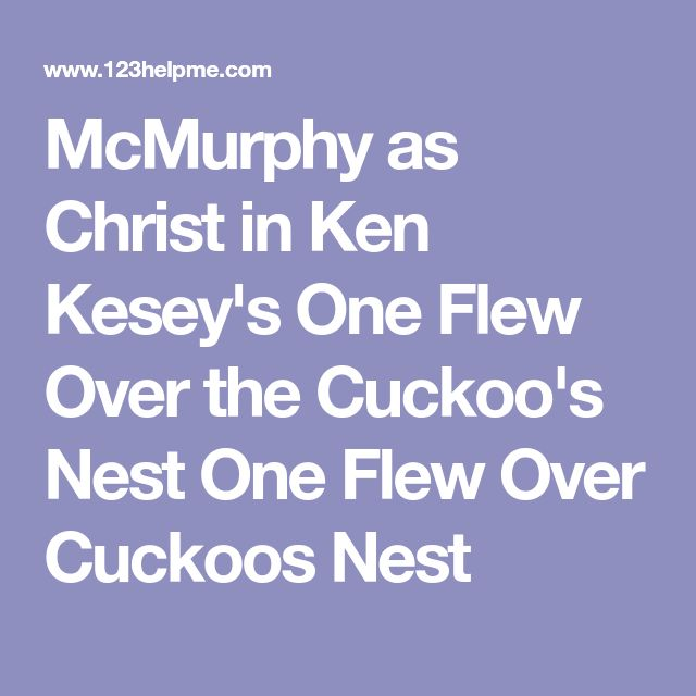 McMurphy as Christ in Ken Kesey's One Flew Over the Cuckoo's Nest  One Flew Over Cuckoos Nest