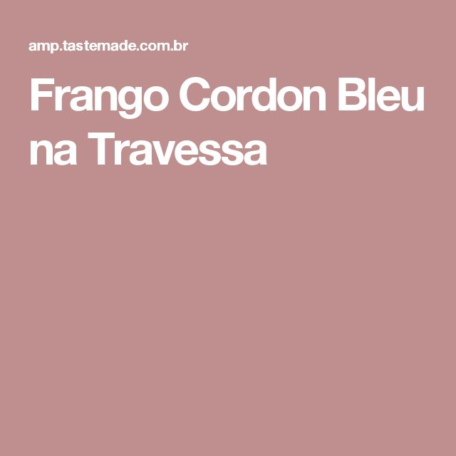 Frango Cordon Bleu na Travessa