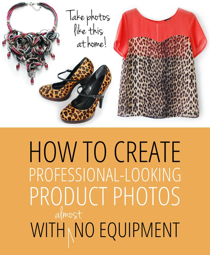 How to Create Professional Looking Product Photos with Almost No Equipment