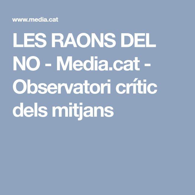 LES RAONS DEL NO - Media.cat - Observatori crític dels mitjans