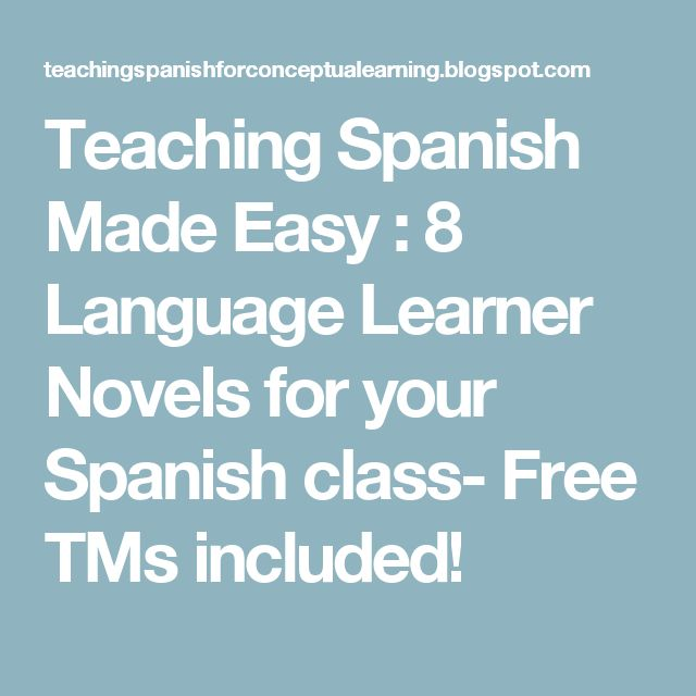 Teaching Spanish Made Easy :  8 Language Learner Novels for your Spanish class- Free TMs included!