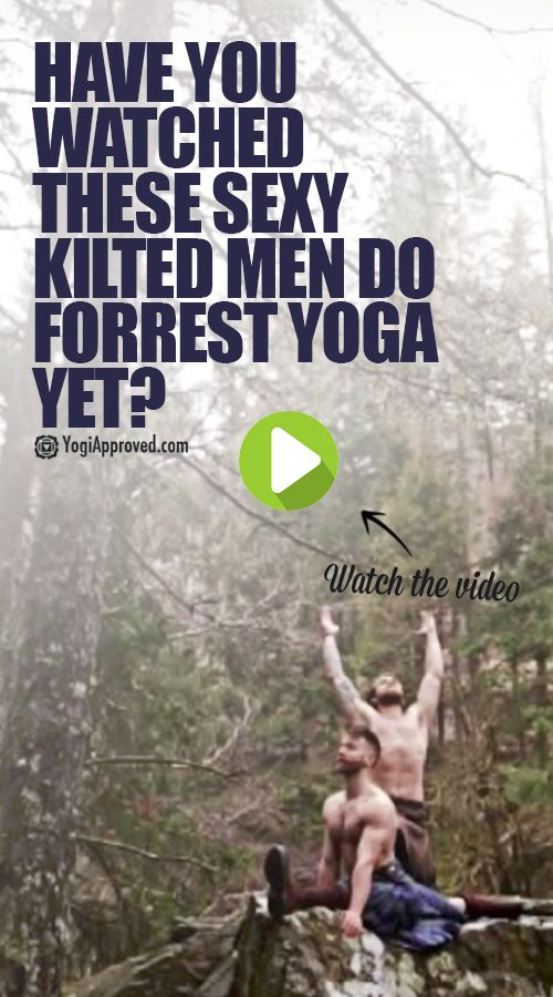 Have You Watched These Sexy Kilted Men Do Forrest Yoga Yet? (Video)