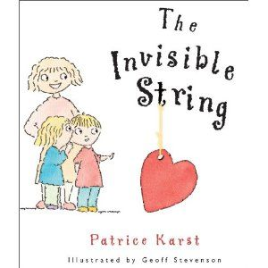 """""""The Invisible String"""" - not just for grief! About the invisible string that connects us to those we love and love us, that is ALWAYS there no matter what. Separation anxiety, worried about parent's love, etc."""