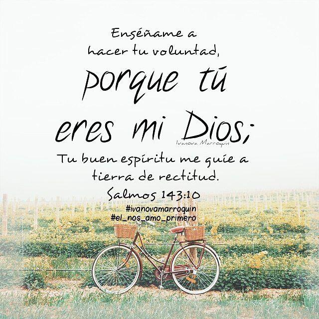 Porque tu eres mi Dios Sal. 143:10