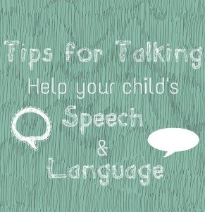 Helping Your Child's Speech and Language, Tips for Talking, Child development, Speech delays, Speech Therapy, SALT, SLP, Toddler talk, baby talk