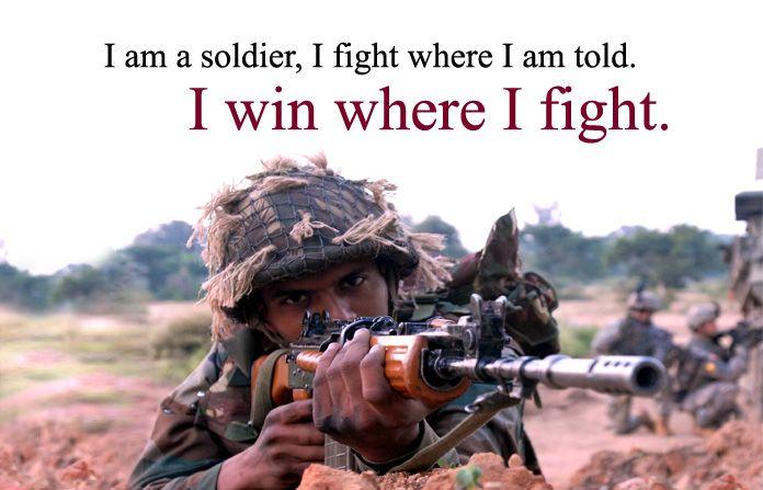 i am a soldier, i fight where i am told. i win where i