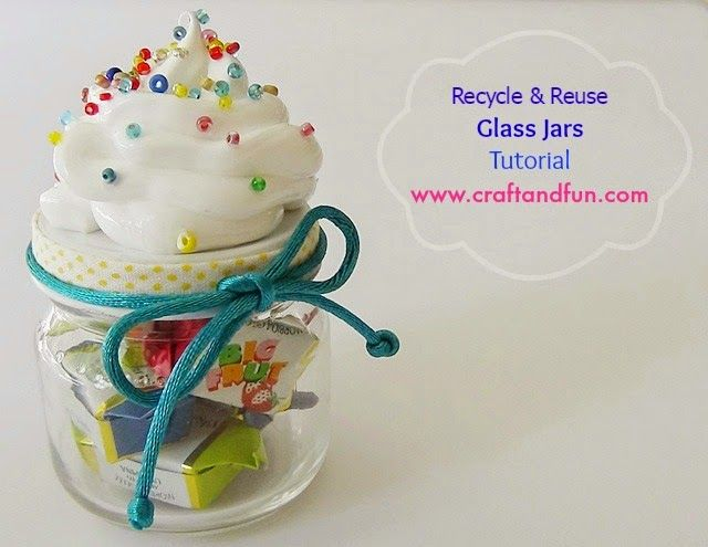 Recycle and Reuse Glass Jars - Tutorial