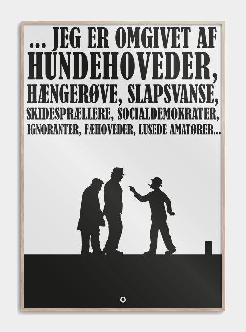 """Olsen Banden plakat med Egon Olsens berømte skældsord: """"Hundehoveder, hængerøve, socialdemokrater..."""" Køb din Olsen Banden citat-plakat her!"""