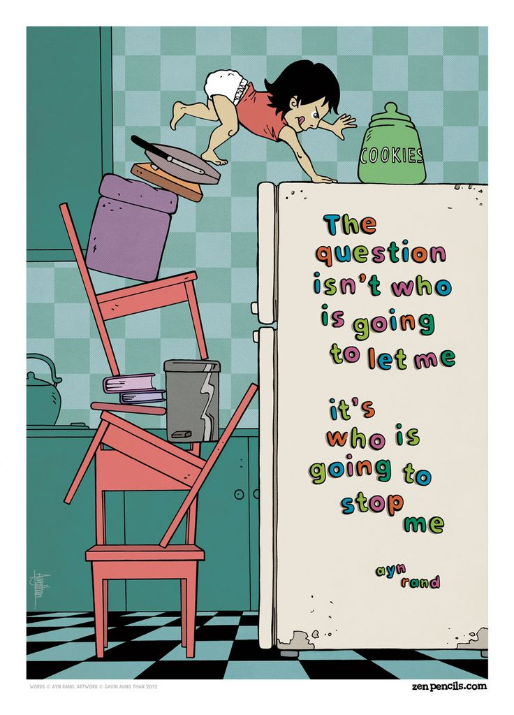 The question isn't who is going to let me; it's who is going to stop me. AYN RAND   ZEN PENCILS » 41.
