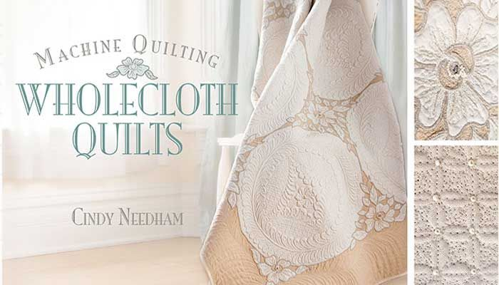 Wholecloth quilts are a stitched symphony of fabric, motifs, texture and embellishments. Showcase your quilting as you design and create your own wholecloth treasure.