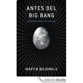 Antes del Big Bang: Historias completas del universo (Debate)
