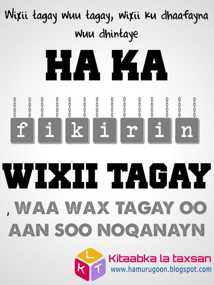 Wixii tagay wuu tagay, wixii ku dhaafayna wuu dhintaye ha ka fikirin wixii tagay, waa wax tagay oo aan soo noqanayn