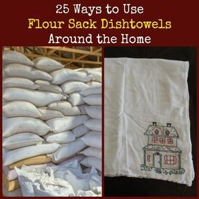 Repurposed flour sacks have been household multitaskers since the Great Depression.  Flour sack dish towels are especially useful. Here are 25 household uses.