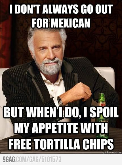 Every single time!: Tortillas Chips, Cheese Dips, Mexicans Food, Funny Pictures, My Life, Mexican Foods, Free Chips, Chee Dips, Margaritas Quotes