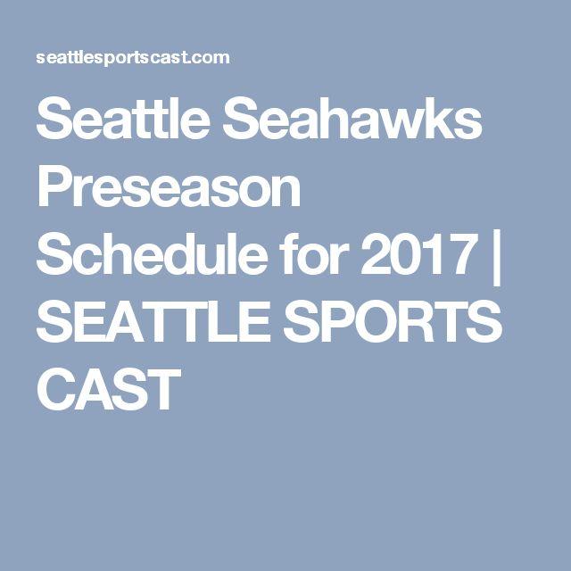 Seattle Seahawks Preseason Schedule for 2017 | SEATTLE SPORTS CAST