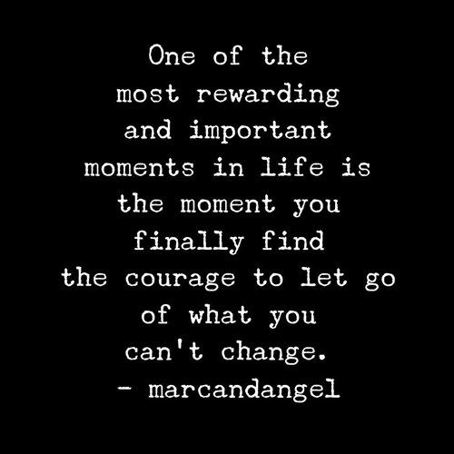 Let go of what you can't change.