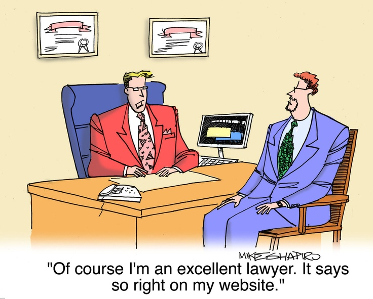 Of course I'm an excellent lawyers. It says so right on my website.