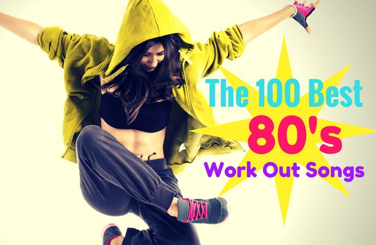 The 100 Best Workout Songs From The 80s In 2019 Best Workout
