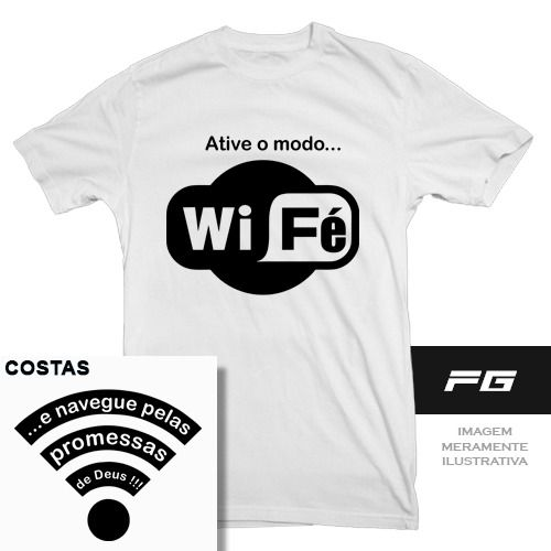 camiseta ative o modo wi fé e navegue... deus gospel 0269                                                                                                                                                      Mais