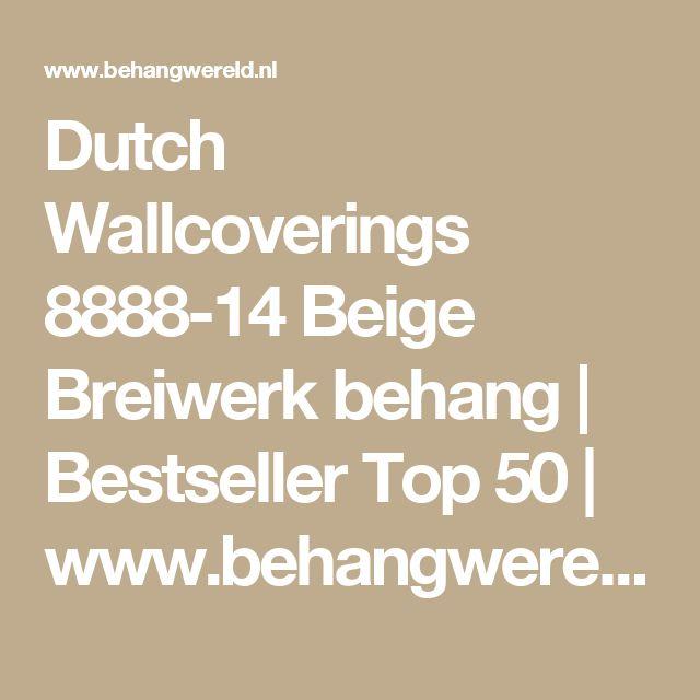 Dutch Wallcoverings 8888-14 Beige Breiwerk behang | Bestseller Top 50 | www.behangwereld.nl
