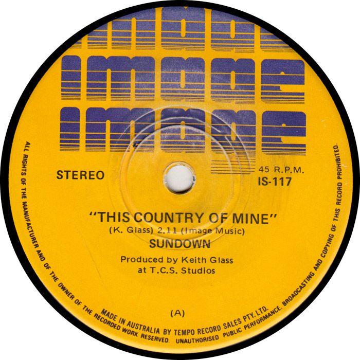 "7"" Single on 45cat: Sundown [Australia] - This Country Of Mine / Outback Dan - Image - Australia - IS-117"