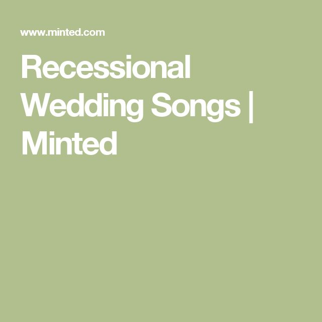 The 25 Best Wedding Recessional Songs Ideas On Pinterest