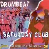 Drumbeat/Saturday Club And British Hits of the Late '50s [CD]