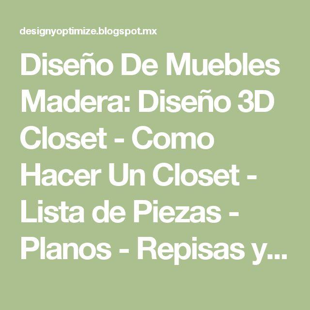 Diseño De Muebles Madera: Diseño 3D Closet - Como Hacer Un Closet - Lista de Piezas - Planos - Repisas y Colgadores
