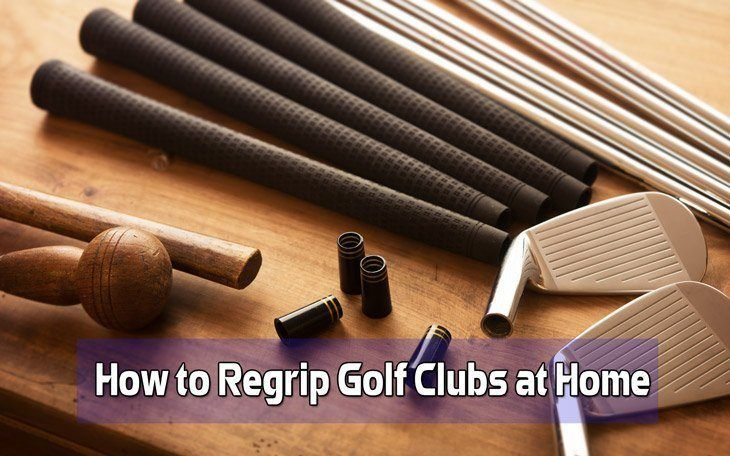 How To Regrip Golf Clubs At Home Golf Clubs Require The Proper Care And Maintenance Not Only That But You Golf Clubs Golf Tips For Beginners Golf Club Grips