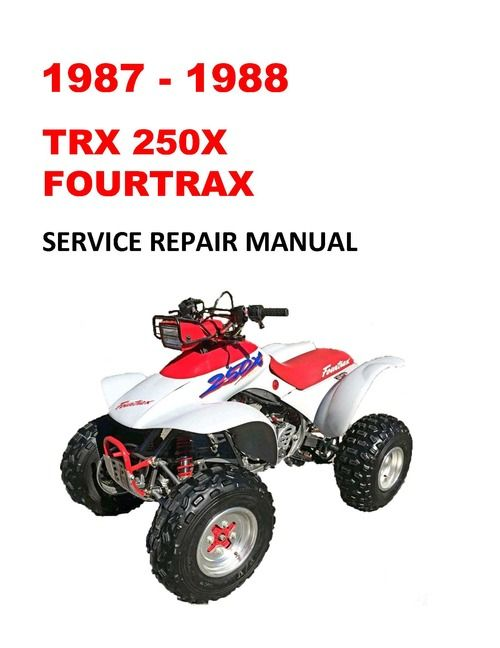 1987 1988 Honda Trx250x Fourtrax Service Repair Manual Manual Is Used By Professional Mechanics And Technicians To Download Repair Manuals Repair Manual