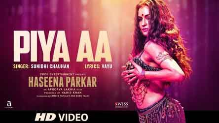 "Piya Aa Lyrics from Bollywood Movie ""Haseena Parkar"" ,The song is sung by Sunidhi Chauhan & lyrics are written by Vayu and music is composed also Sachin-Jigar.            Haseena Parkar is an upcoming Indian biographical crime film."