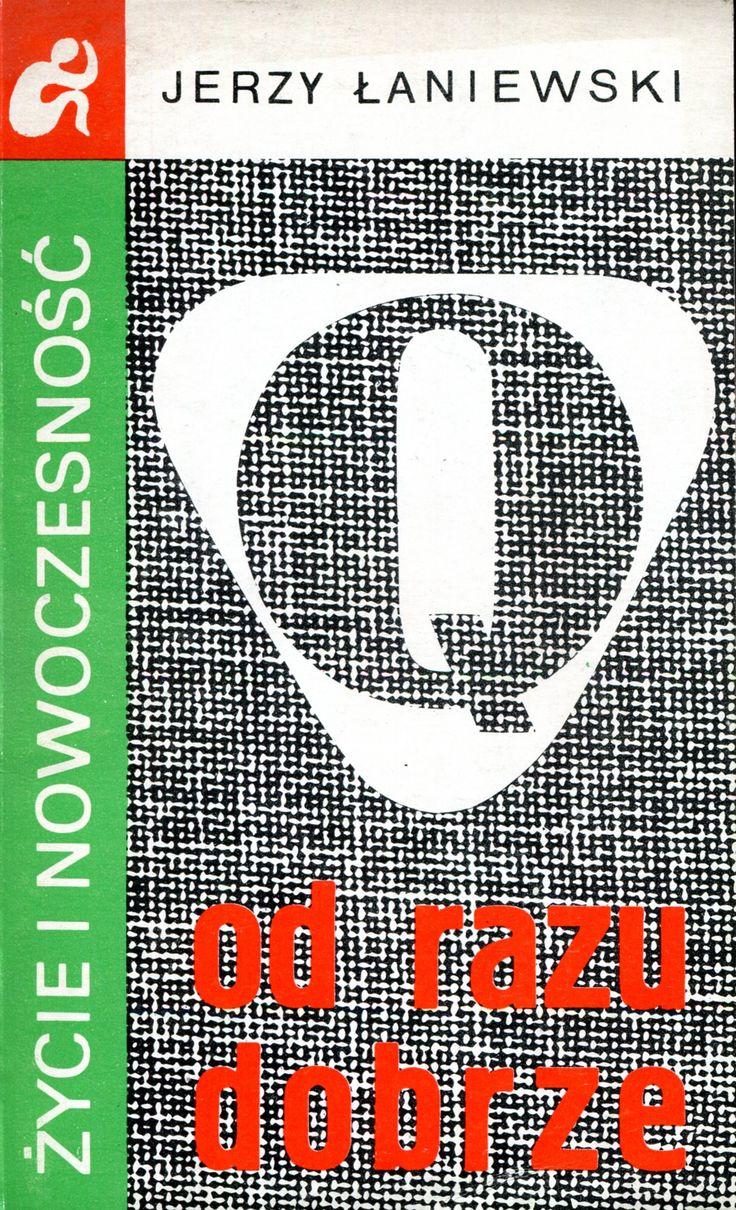 """""""Od razu dobrze"""" Jerzy Łaniewski Cover by Krystyna Töpfer Book series Życie i nowoczesność"""