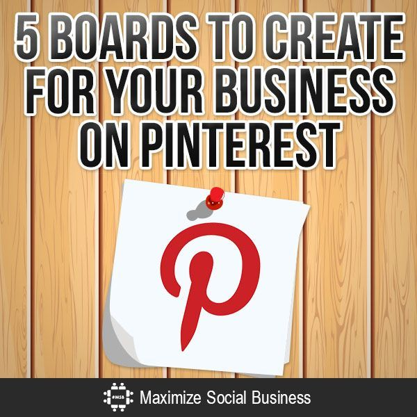 Your Business on Pinterest: An effective business Pinterest account starts with great Pin Boards. Here are 5 ideas to get you started.