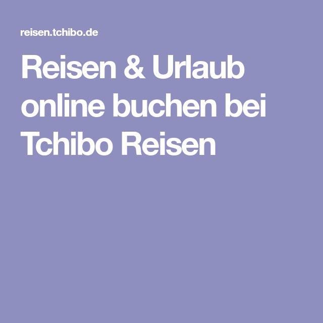 Reisen & Urlaub online buchen bei Tchibo Reisen