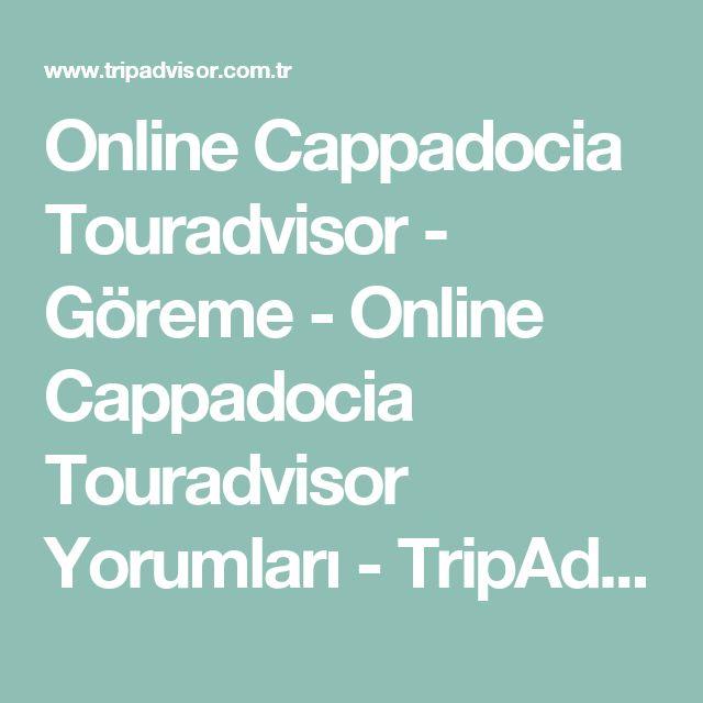Online Cappadocia Touradvisor - Göreme - Online Cappadocia Touradvisor Yorumları - TripAdvisor