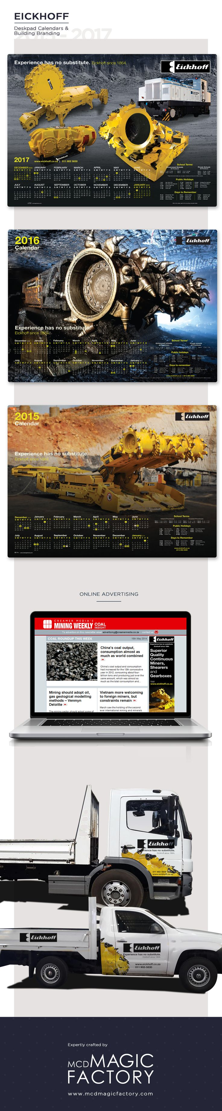 Client: Eickhoff | Design and production of deskpad calendars, online advertising and branded collateral for the mining equipment company.
