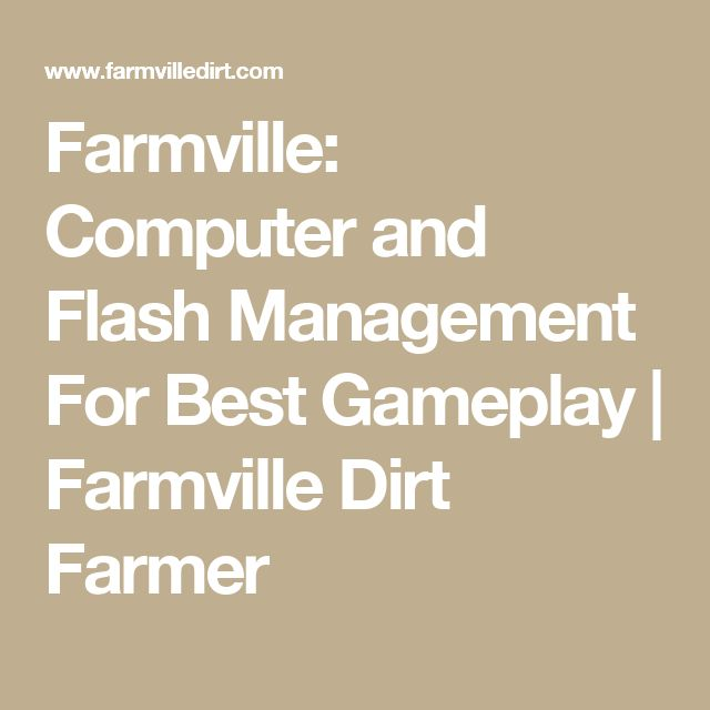 Farmville: Computer and Flash Management For Best Gameplay           |            Farmville Dirt Farmer