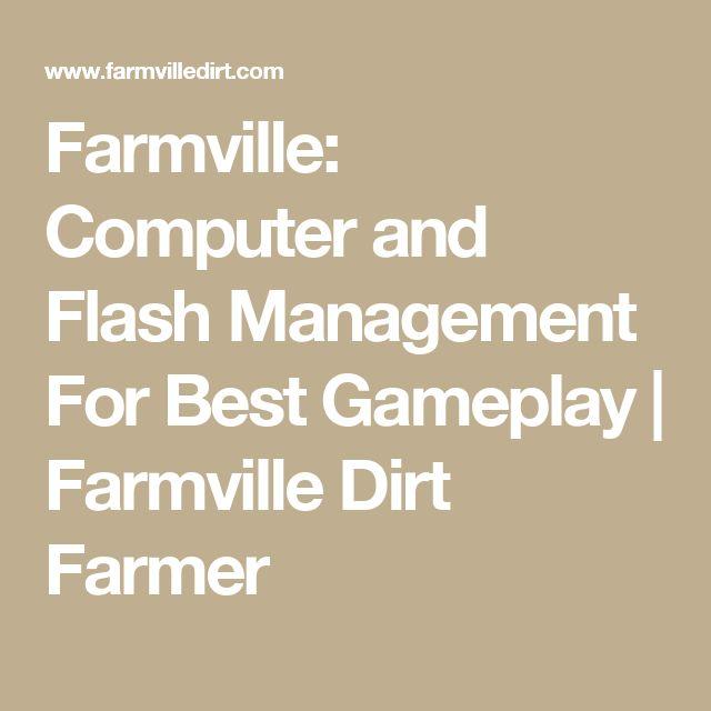Farmville: Computer and Flash Management For Best Gameplay           |            Farmville Dirt Farmer