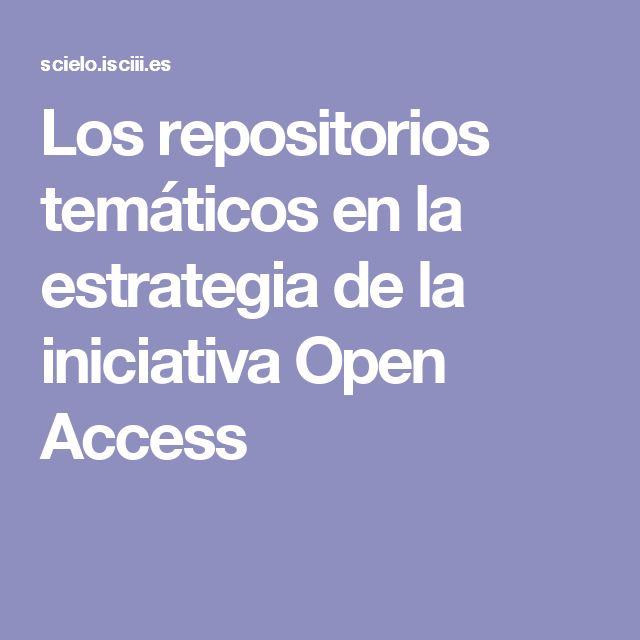Los repositorios temáticos en la estrategia de la iniciativa Open Access