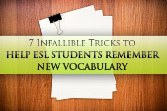 7 Infallible Tricks to Help ESL Students Remember New Vocabulary.  I especially like the timing suggestions - teaching the words, repeating them one hour later, one day later, one week later, one month later....