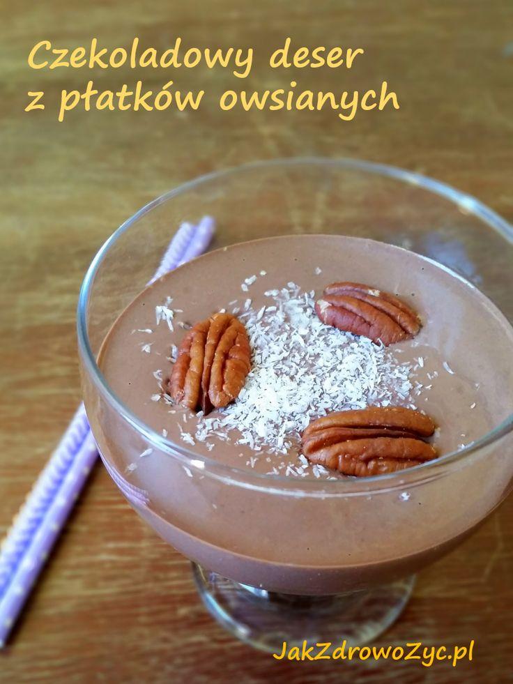 http://jakzdrowozyc.pl/czekoladowy-deser-z-platkow-owsianych/