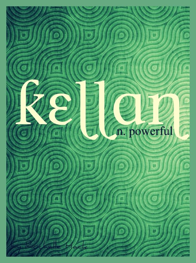 Baby Boy or Girl Name: Kellan. Meaning: Powerful. Origin: Celtic. http://www.pinterest.com/vintagedaydream/baby-names/
