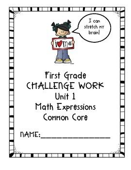 First Grade Math Expressions Common Core! Challenge Packet UNIT 1