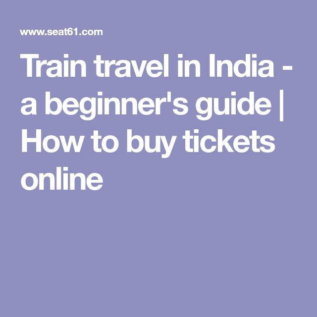 Train travel in India - a beginner's guide |  How to buy tickets online