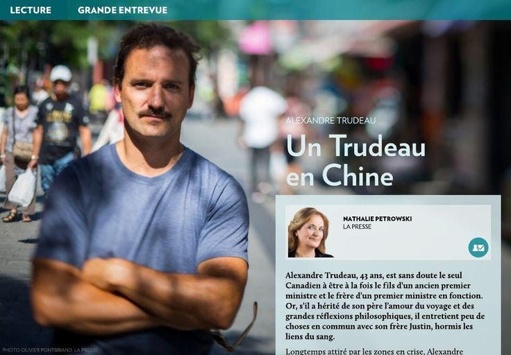 Alexandre Trudeau:un Trudeau en Chine - La Presse+