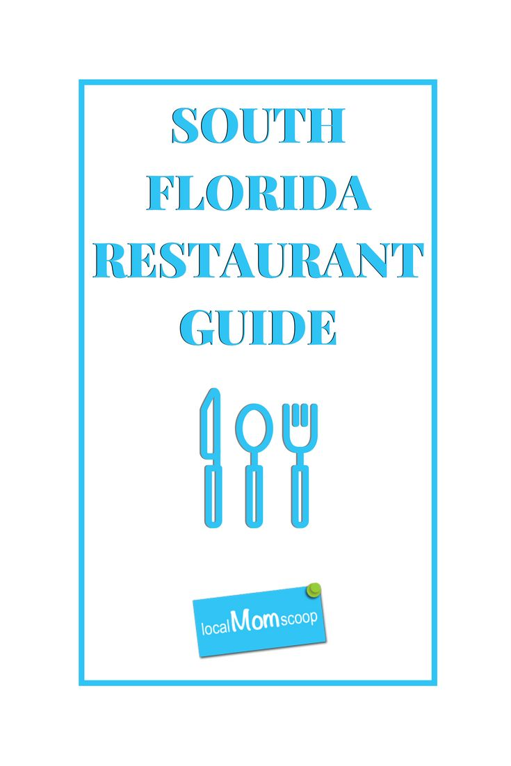 South Florida Restaurant Guide - Local Mom Scoop
