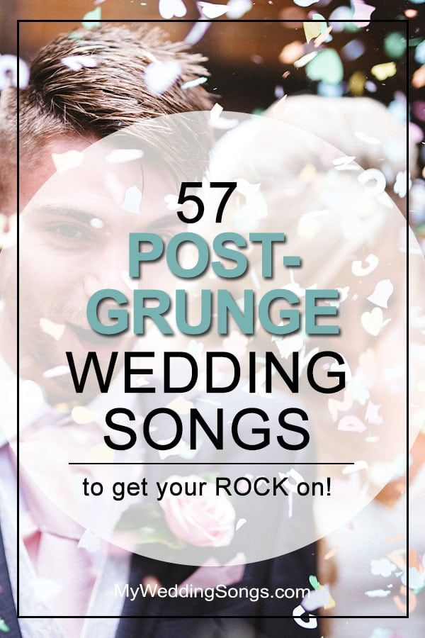 57 Post Grunge Wedding Songs To Get Your Rock On In 2020 Grunge Wedding Rock Wedding Songs Wedding Songs