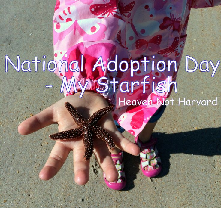 National Adoption Day 2015 - My Starfish. The story of how she is my starfish and I am His.