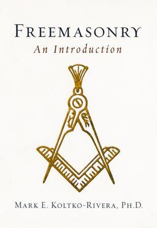 Freemasonry - Mark Koltko-Rivera