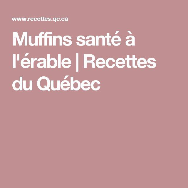 Muffins santé à l'érable | Recettes du Québec